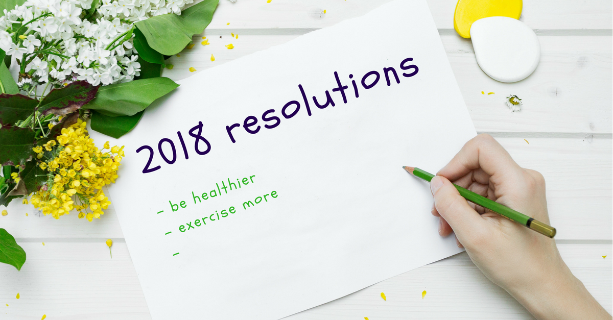 2018-resolutions 5 simple health resolutions for 2018